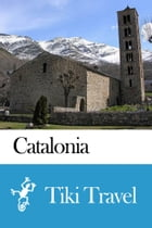 Catalonia (Spain) Travel Guide - Tiki Travel by Tiki Travel