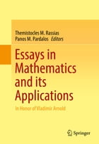Essays in Mathematics and its Applications: In Honor of Vladimir Arnold by Panos M. Pardalos