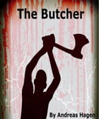 The Butcher by Andreas Hagen