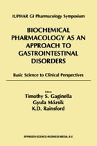 Biochemical Pharmacology as an Approach to Gastrointestinal Disorders: Basic Science to Clinical Perspectives (1996) by Timothy S. Gaginella