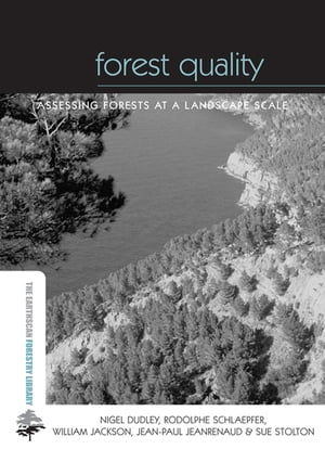 Forest Quality Assessing Forests at a Landscape Scale