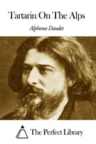 Tartarin On The Alps by Alphonse Daudet