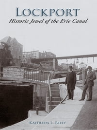 Lockport:: Historic Jewel of the Erie Canal
