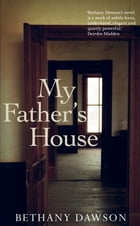 My Father's House by Bethany Dawson