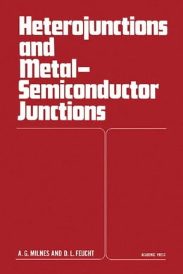 Book Heterojunctions and Metal Semiconductor Junctions by Milnes, A.G.