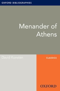 Menander of Athens: Oxford Bibliographies Online Research Guide