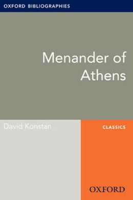 Book Menander of Athens: Oxford Bibliographies Online Research Guide by David Konstan