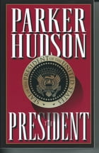 The President by Parker Hudson