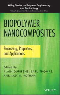 Biopolymer Nanocomposites: Processing, Properties, and Applications