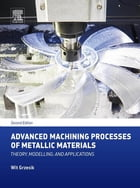 Advanced Machining Processes of Metallic Materials: Theory, Modelling, and Applications