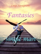 Fantasies of a Single Man by Luigi Savagnone