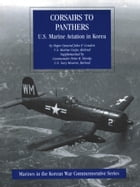 Corsairs To Panthers: U.S. Marine Aviation In Korea [Illustrated Edition] by Major-General John P. Condon USMC