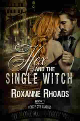Hex and the Single Witch: Vehicle City Vampires by Roxanne Rhoads