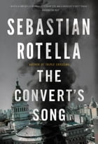 The Convert's Song: A Novel by Sebastian Rotella