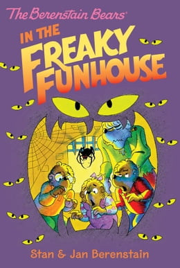 Book The Berenstain Bears Chapter Book: The Freaky Funhouse by Stan Berenstain