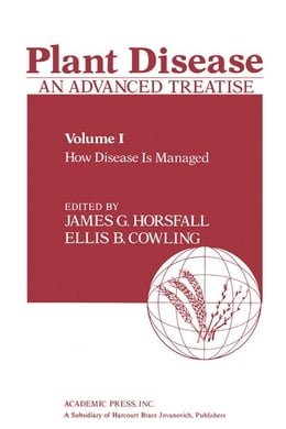 Book Plant Disease: An Advanced Treatise: How Disease Is Managed by Horsfall, James G.