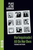 Harlequinade & All On Her Own (NHB Modern Plays) by Terence Rattigan
