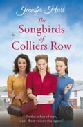 The Songbirds of Colliers Row: A cosy wartime family saga perfect for a winter's day bfdb4490-b6b0-4cec-8ab8-7a8c45e321c9