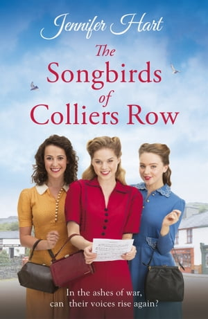 The Songbirds of Colliers Row: A heartwarming wartime family saga