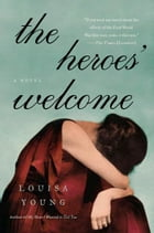 The Heroes' Welcome: A Novel by Louisa Young