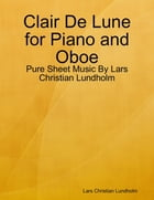 Clair De Lune for Piano and Oboe - Pure Sheet Music By Lars Christian Lundholm by Lars Christian Lundholm