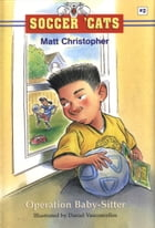 Soccer 'Cats #2: Operation Baby-Sitter by Matt Christopher