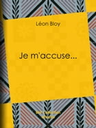 Je m'accuse... by Léon Bloy