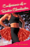 Confessions of a Rookie Cheerleader e3173a21-3ab9-4498-b400-36f6896bd966