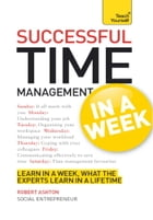 Successful Time Management in a Week: Teach Yourself by Robert Ashton