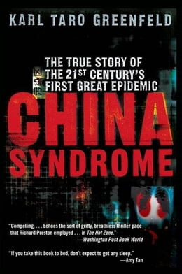 Book China Syndrome: The True Story of the 21st Century's First Great Epidemic by Karl Taro Greenfeld