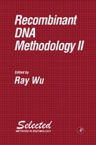 Recombinant DNA Methodology II by Ray Wu