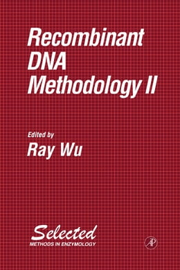 Book Recombinant DNA Methodology II by Ray Wu