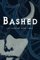 Bashed (A Sheffield and Black Mystery) by Charles Alan Long