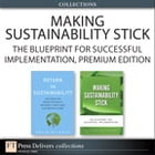 Making Sustainability Stick: The Blueprint for Successful Implementation, Premium Edition by Kevin Wilhelm