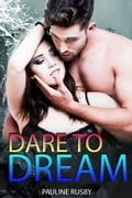 Dare to Dream dfa25e91-c85e-437b-8268-2f6457872b40