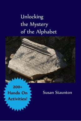 Book Unlocking the Mystery of the Alphabet by Susan Staunton