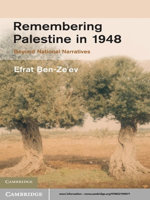 Remembering Palestine in 1948 Beyond National Narratives
