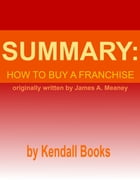 Summary: How to Buy a Franchise by Kendall