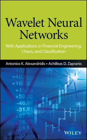 Wavelet Neural Networks With Applications in Financial Engineering,  Chaos,  and Classification