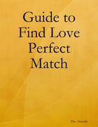 Guide to Find Love Perfect Match by Dra. Amanda