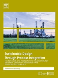 Sustainable Design Through Process Integration: Fundamentals and Applications to Industrial…