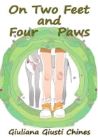 On two feet and four paws by Giuliana Giusti Chines