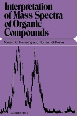 Book Interpretation of Mass Spectra of Organic Compounds by Hamming, Mynard