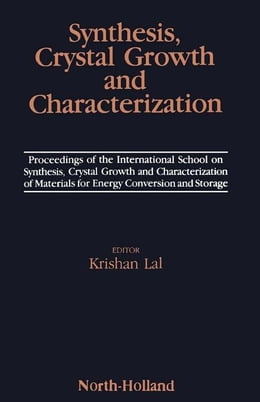 Book Synthesis, Crystal Growth and Characterization by Lal, K.