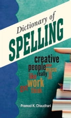 Dictionary of Spelling by Pramod K Chaudhari