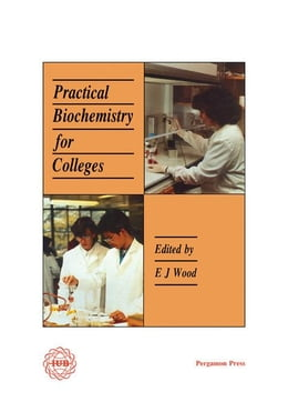 Book Practical Biochemistry for Colleges by Wood, E. J.