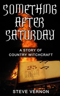 Something After Saturday: A Story of Country Witchcraft