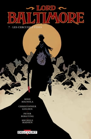 Lord Baltimore T07: Les cercueils vides by Mike Mignola