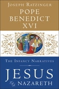 Jesus of Nazareth: The Infancy Narratives 51434f6d-b68a-4fc7-b20e-a7556bdb4932