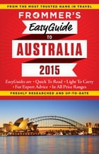Frommer's EasyGuide to Australia 2015 by Lee Mylne